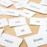 前置詞の使い分けでもう悩まない!前置詞の種類と使い方を解説!
